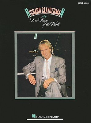 Richard Clayderman Plays Love Songs of the World By Clayderman, Richard (CRT)