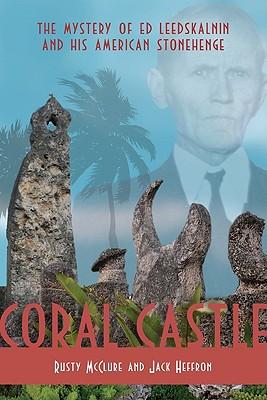 Coral Castle By McClure, Rusty/ Heffron, Jack