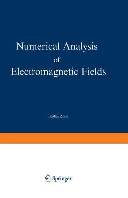 Numerical Analysis of Electromagnetic Fields By Zhou, Pei-bai